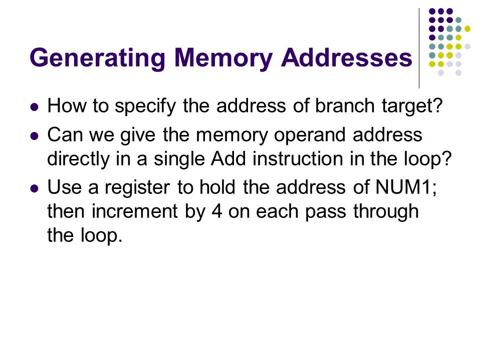 Generating Memory Addresses How to specify the address of branch target.