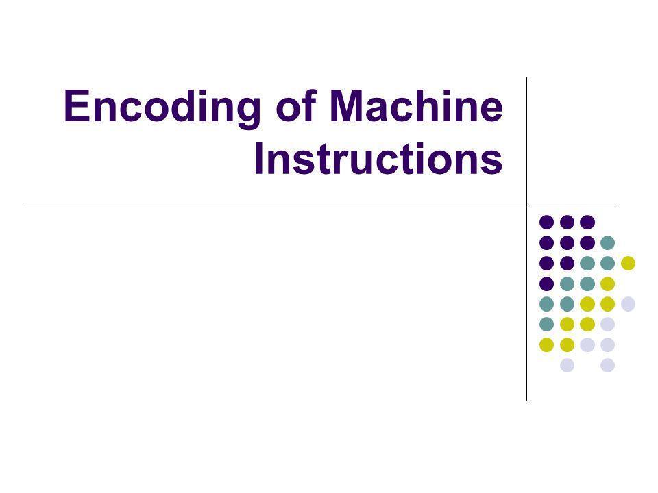 Encoding of Machine Instructions