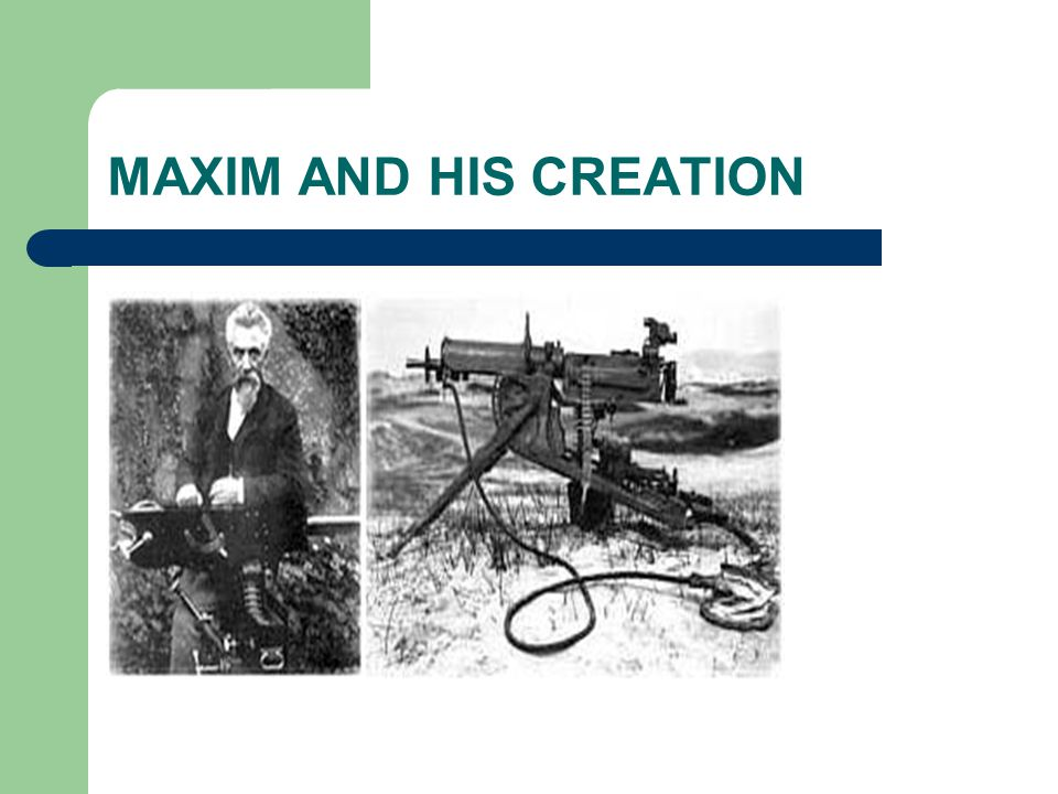 MAXIM AND HIS CREATION