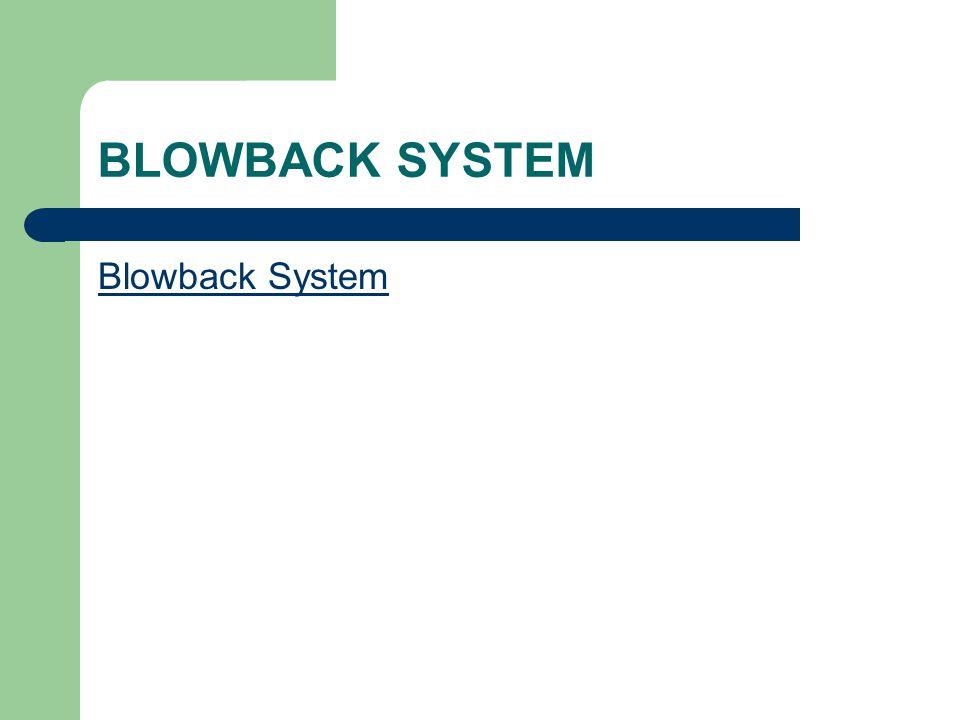 BLOWBACK SYSTEM Blowback System