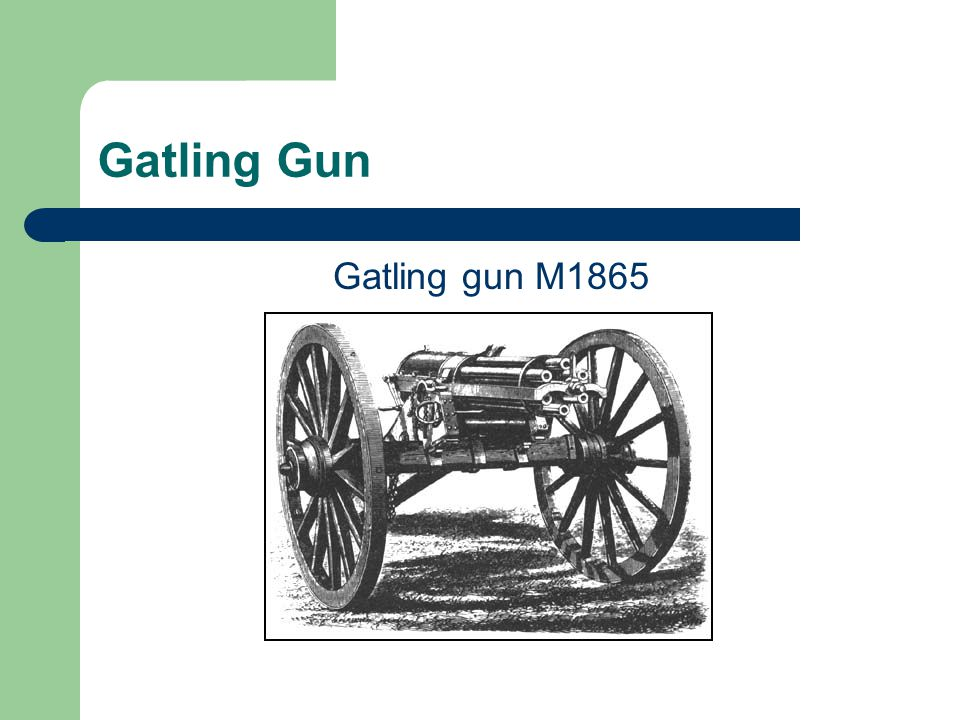 THE GATLING GUN INFO Invented by Richard Jordan Gatling Fired by cranking a handle Consists of 6 to 10 barrels each with its own pin Uses a hopper to drop ammunition into the barrels Gatling gun