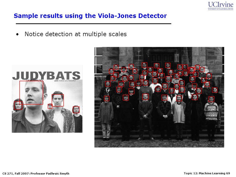 Topic 12: Machine Learning 68 CS 271, Fall 2007: Professor Padhraic Smyth Small set of 111 Training Images