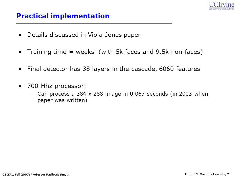 Topic 12: Machine Learning 70 CS 271, Fall 2007: Professor Padhraic Smyth More Detection Examples
