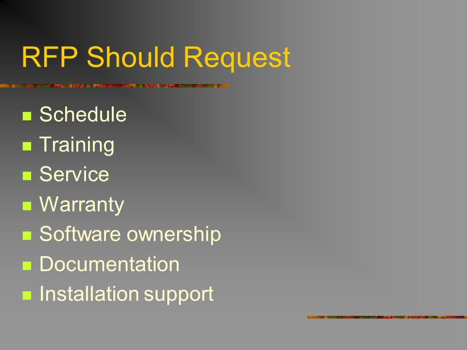 RFP Should Request Schedule Training Service Warranty Software ownership Documentation Installation support