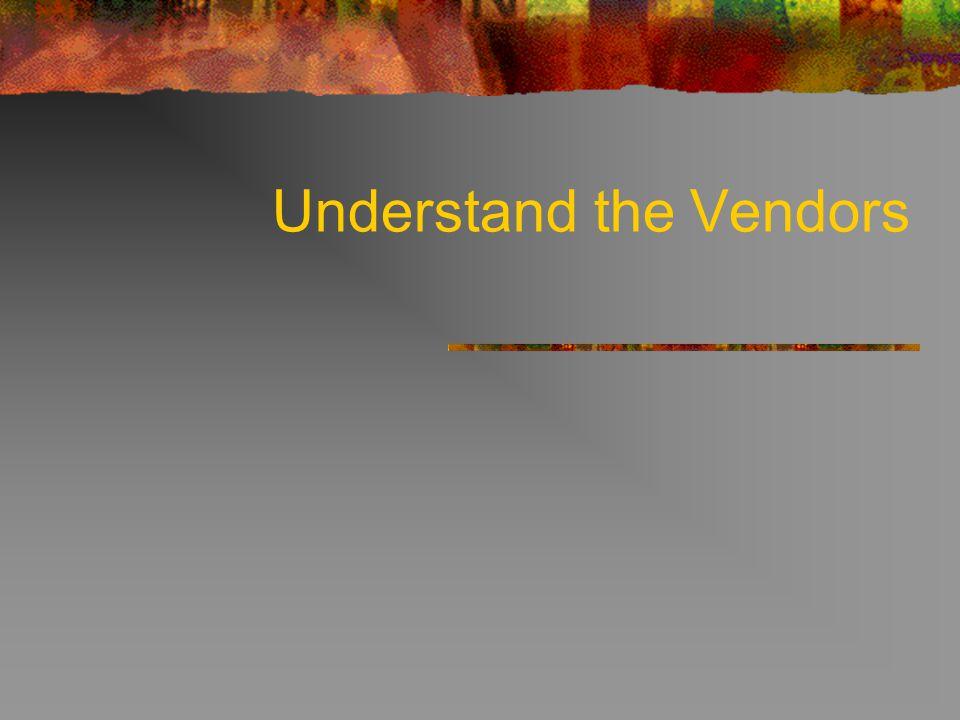 Understand the Vendors