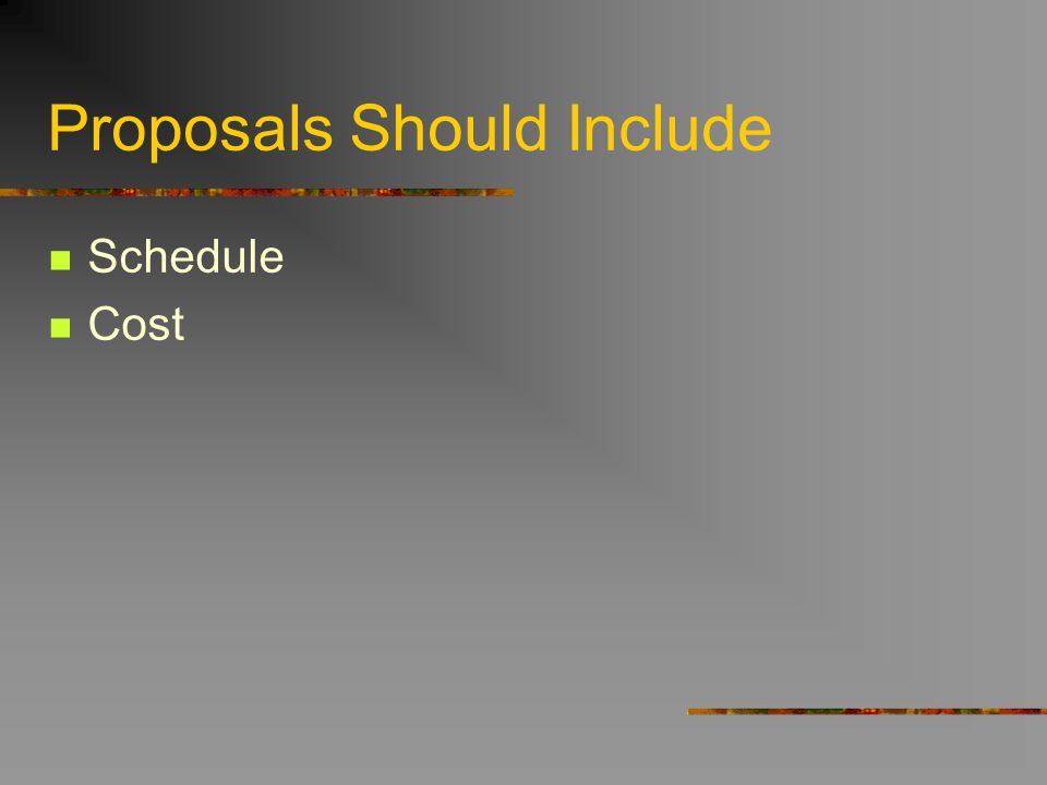 Proposals Should Include Schedule Cost