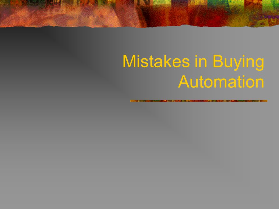 Mistakes in Buying Automation
