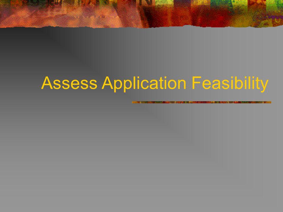 Assess Application Feasibility