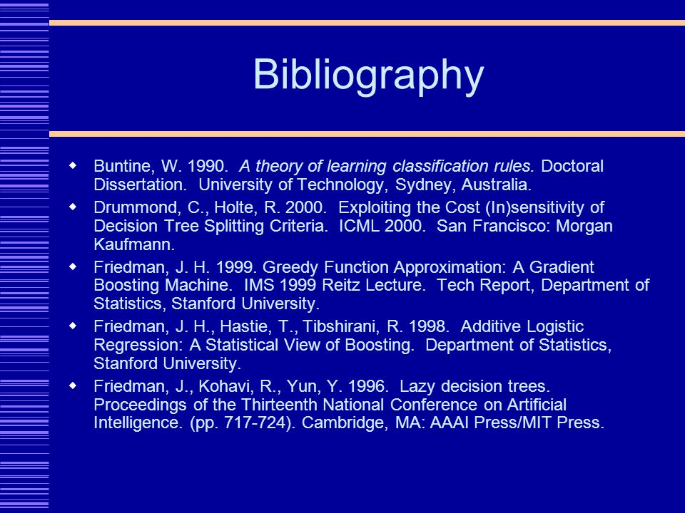 Bibliography Buntine, W. 1990. A theory of learning classification rules.