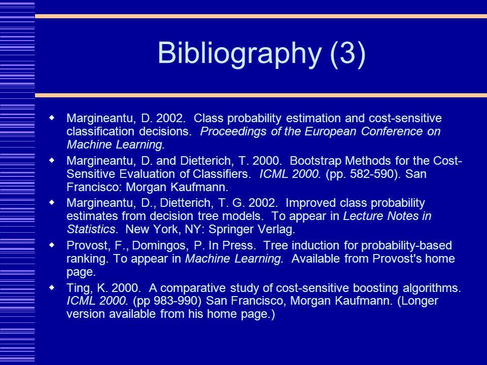 Bibliography (3) Margineantu, D. 2002.
