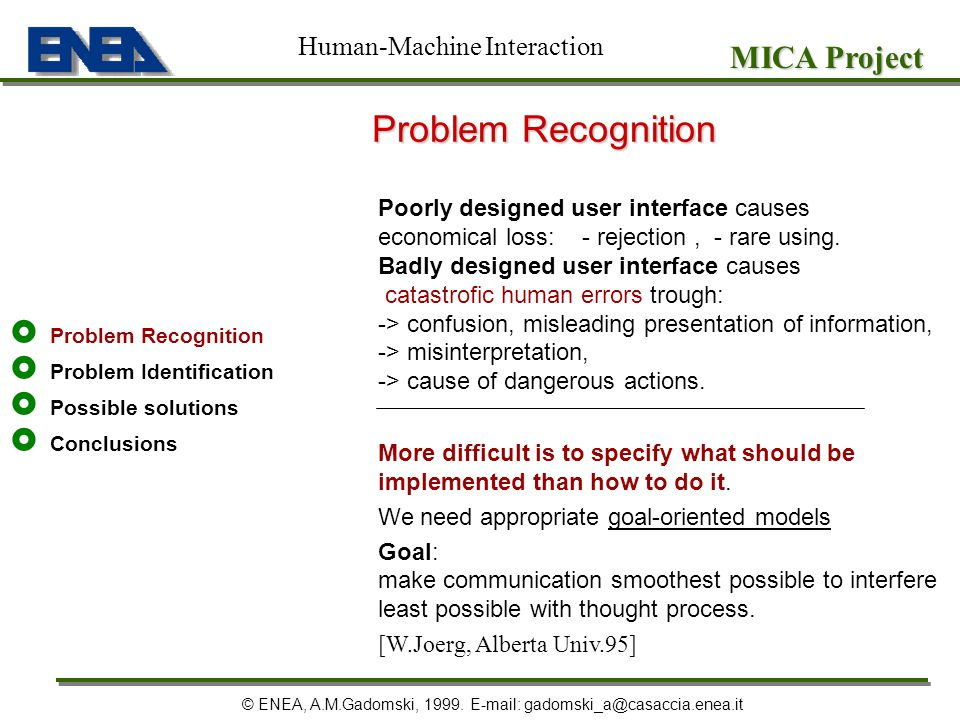 Problem Recognition State of the Art Problem Identification Possible Solutions Conclusions MICA Project © ENEA, A.M.Gadomski, 1999.