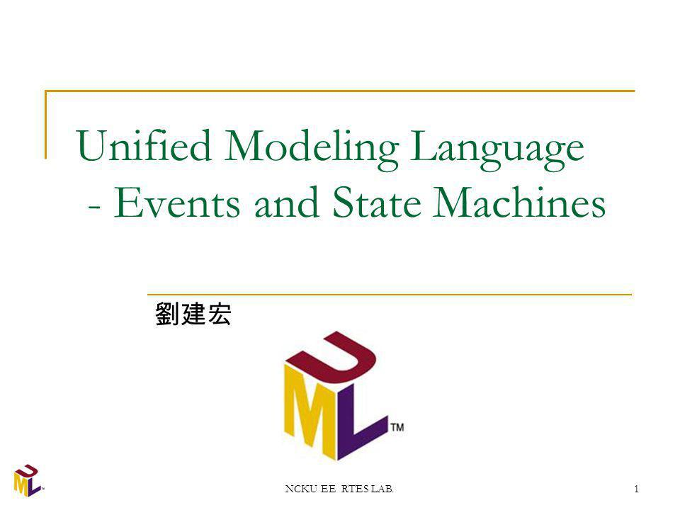 NCKU EE RTES LAB.1 Unified Modeling Language - Events and State Machines