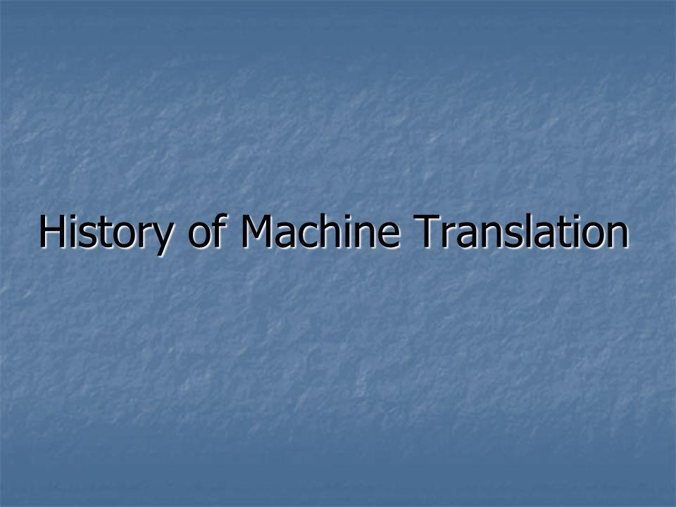History of Machine Translation