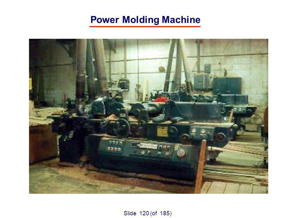 Slide 120 (of 185) Power Molding Machine