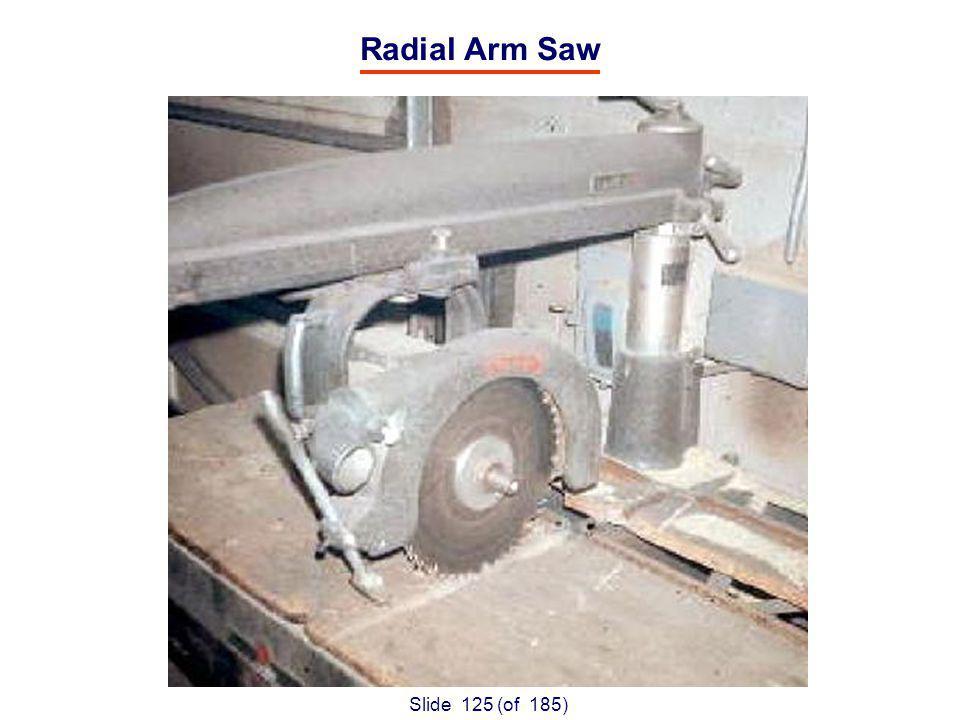 Slide 125 (of 185) Radial Arm Saw