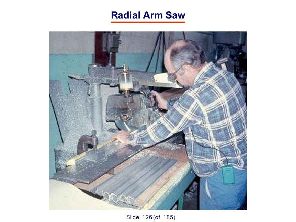 Slide 126 (of 185) Radial Arm Saw