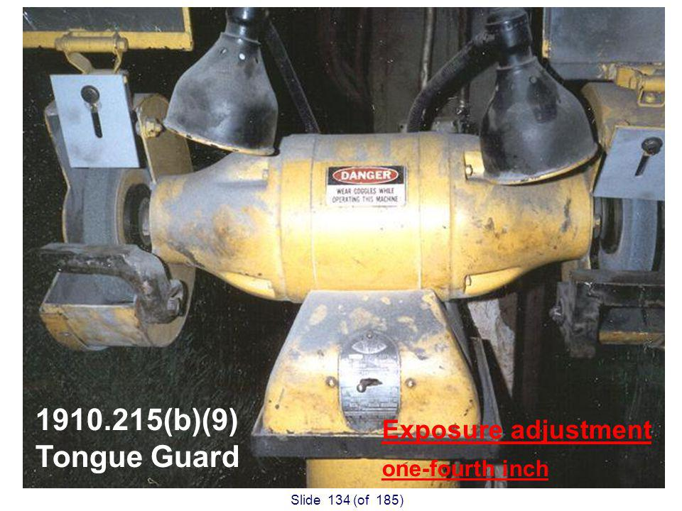 Slide 134 (of 185) Exposure adjustment one-fourth inch (b)(9) Tongue Guard
