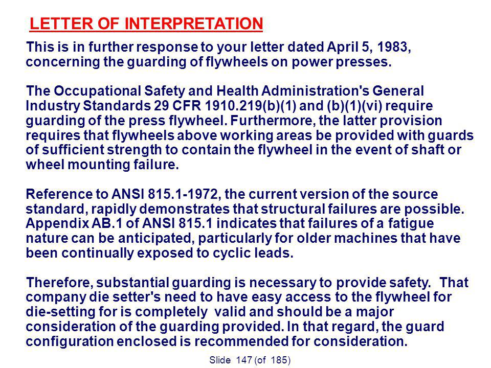 Slide 147 (of 185) This is in further response to your letter dated April 5, 1983, concerning the guarding of flywheels on power presses.