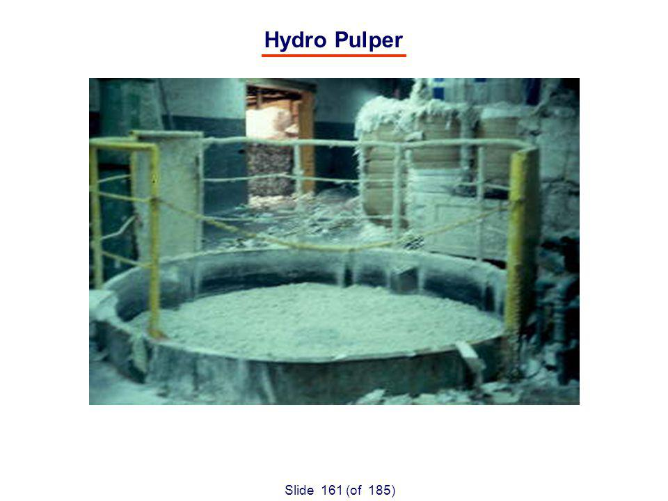 Slide 161 (of 185) Hydro Pulper