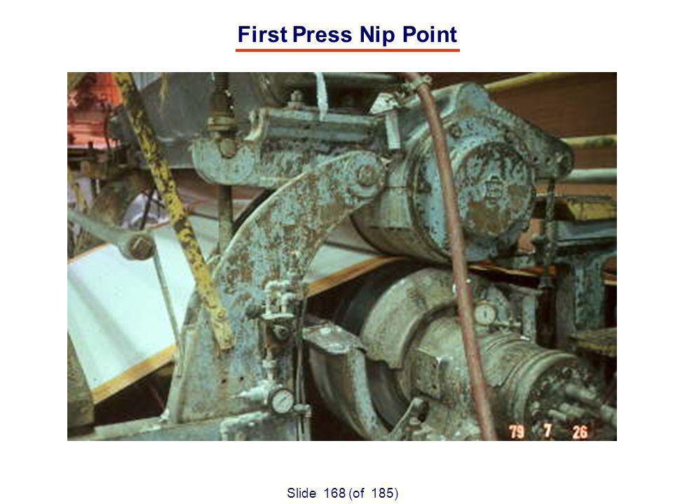 Slide 168 (of 185) First Press Nip Point