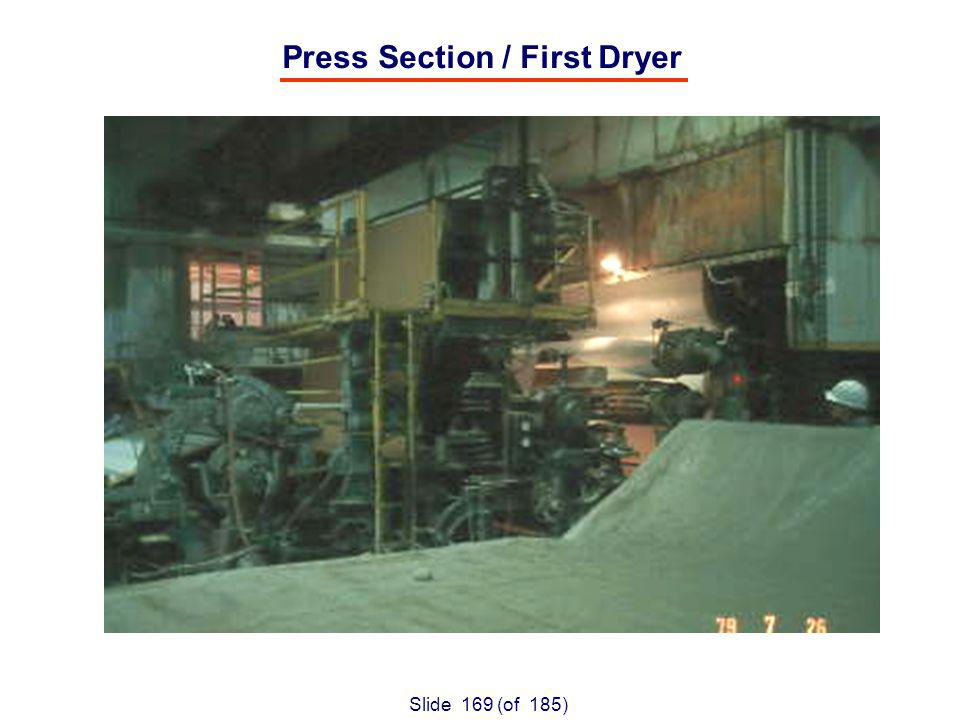 Slide 169 (of 185) Press Section / First Dryer