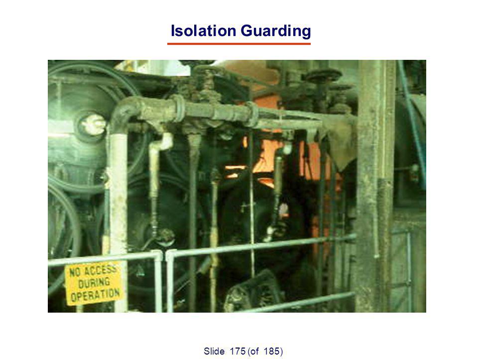 Slide 175 (of 185) Isolation Guarding