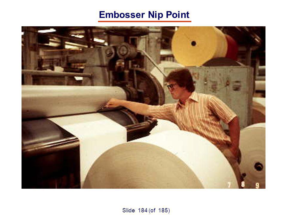 Slide 184 (of 185) Embosser Nip Point