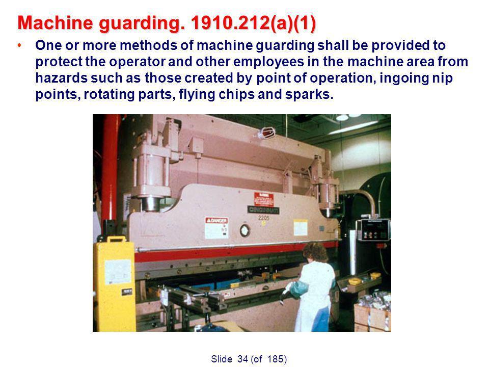 Slide 34 (of 185) Machine guarding.
