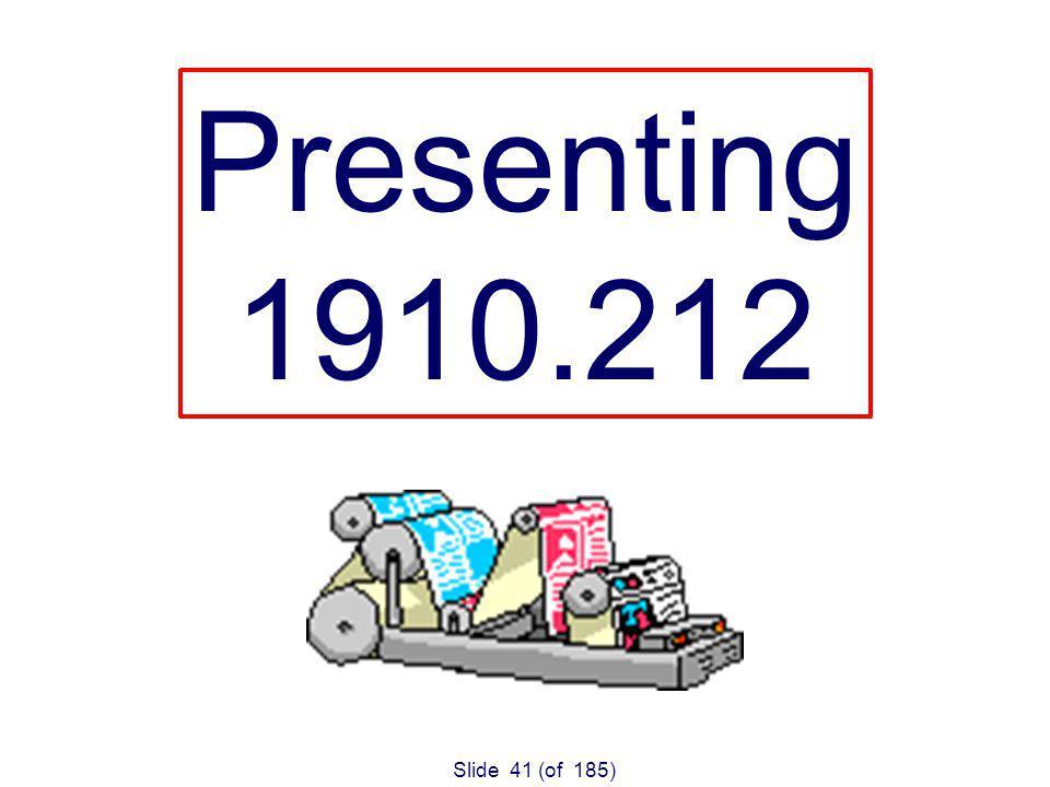 Slide 41 (of 185) Presenting 1910.212