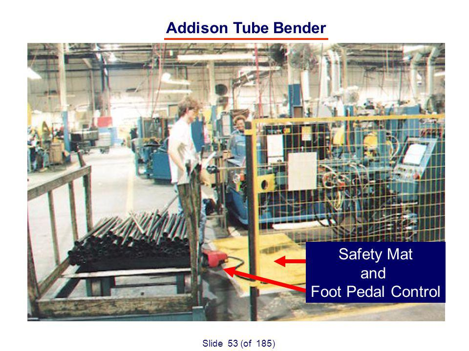 Slide 53 (of 185) Addison Tube Bender Safety Mat and Foot Pedal Control