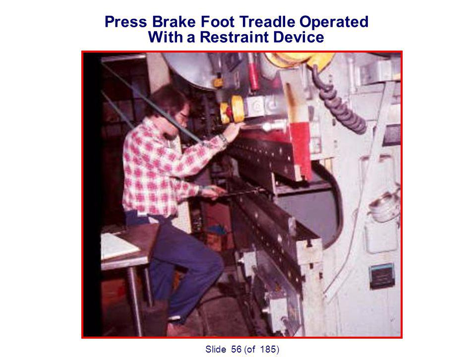 Slide 56 (of 185) Press Brake Foot Treadle Operated With a Restraint Device