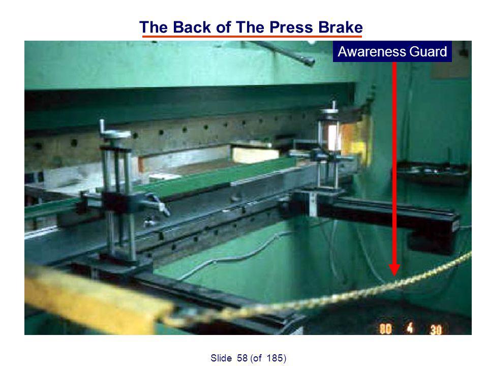 Slide 58 (of 185) The Back of The Press Brake Awareness Guard