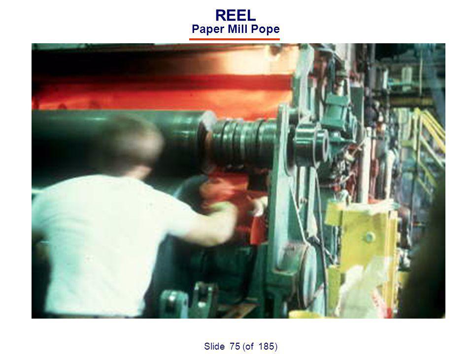 Slide 75 (of 185) REEL Paper Mill Pope