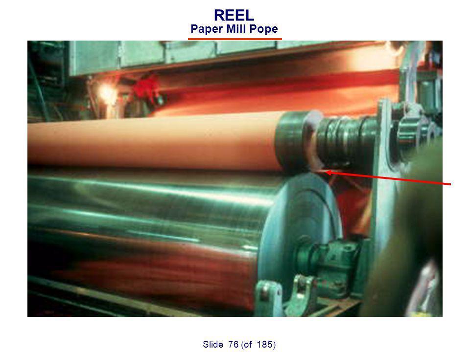 Slide 76 (of 185) REEL Paper Mill Pope