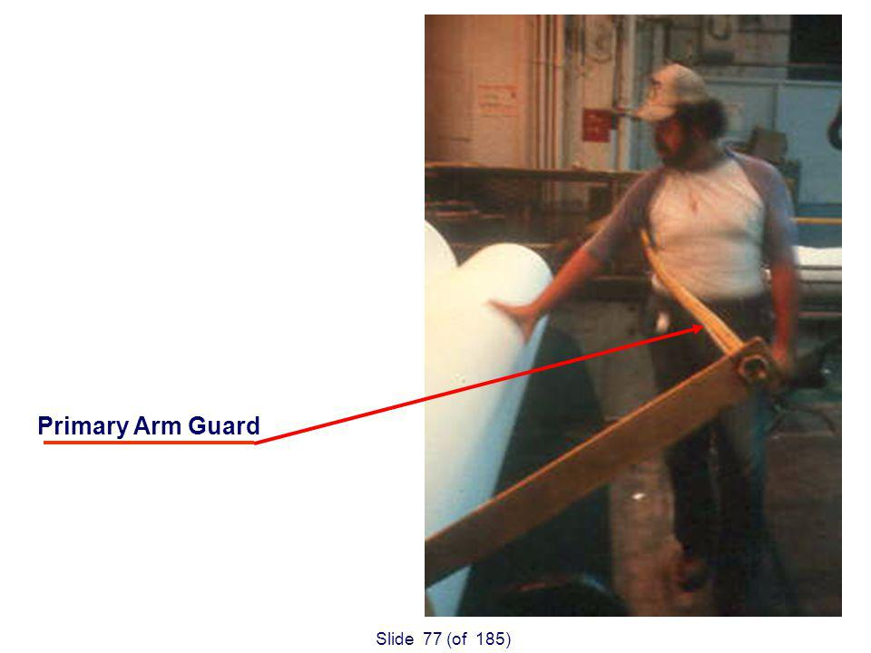 Slide 77 (of 185) Primary Arm Guard