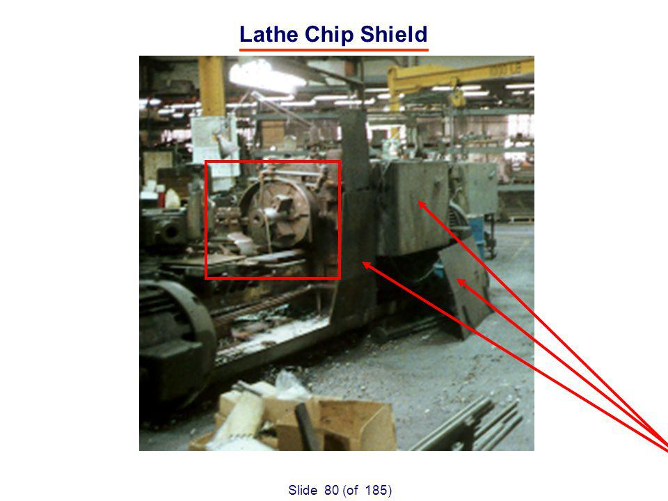 Slide 80 (of 185) Lathe Chip Shield