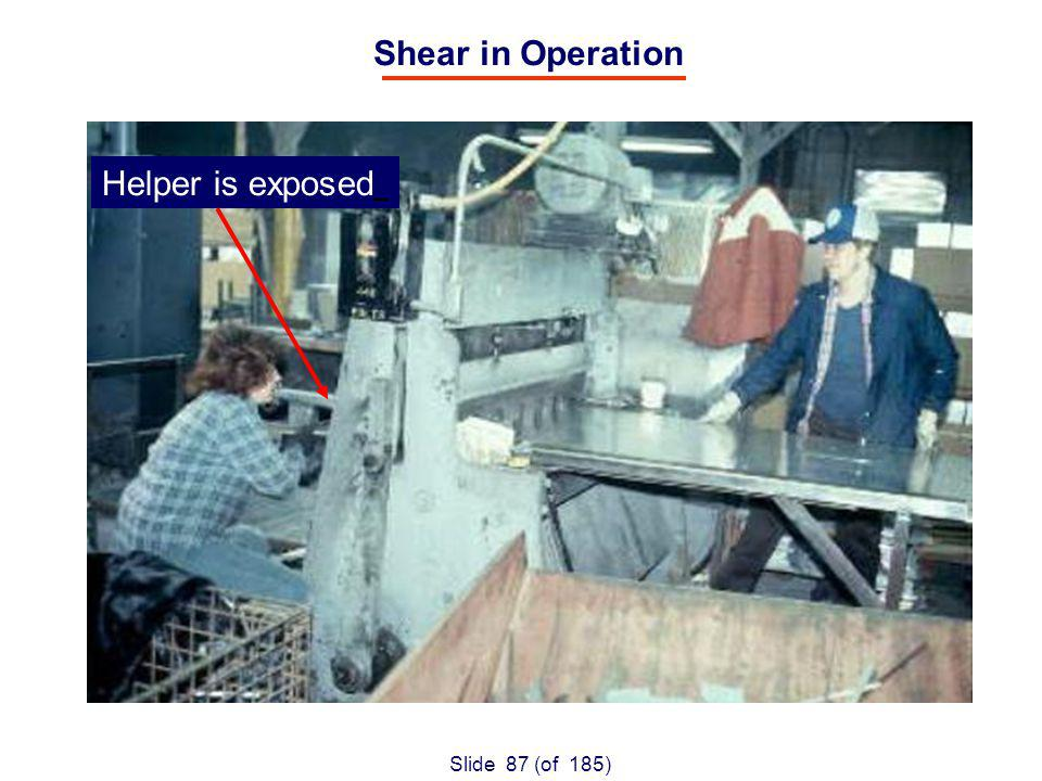 Slide 87 (of 185) Shear in Operation Helper is exposed