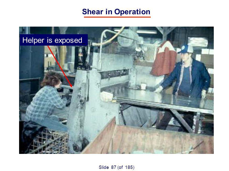 Slide 87 (of 185) Shear in Operation Helper is exposed