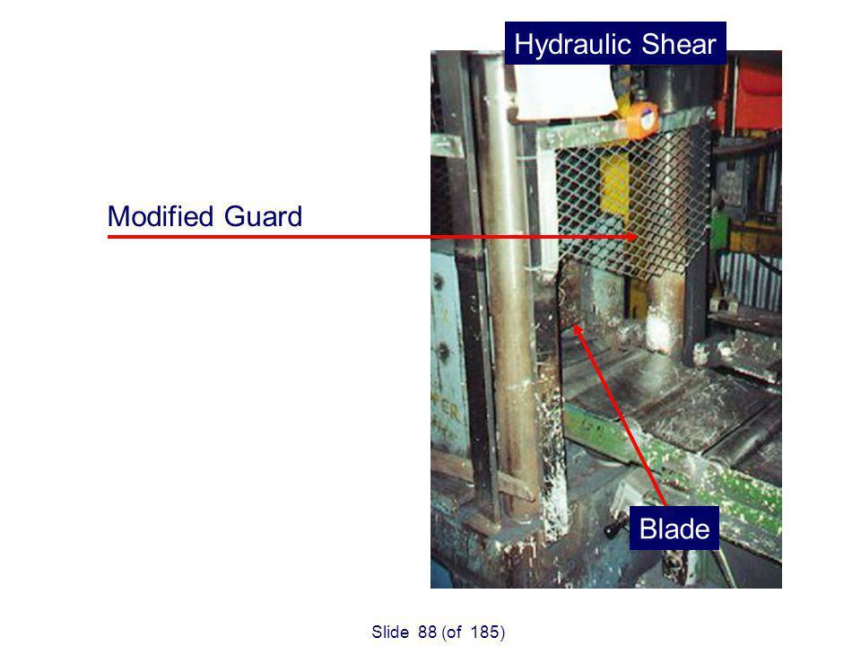 Slide 88 (of 185) Modified Guard Hydraulic Shear Blade