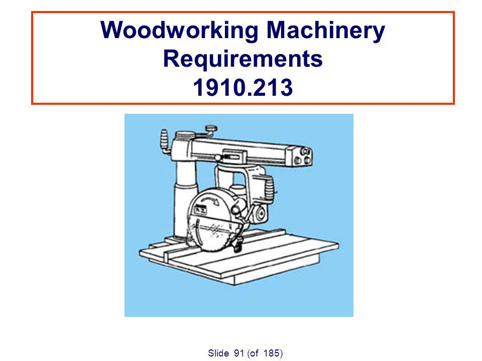 Slide 91 (of 185) Woodworking Machinery Requirements