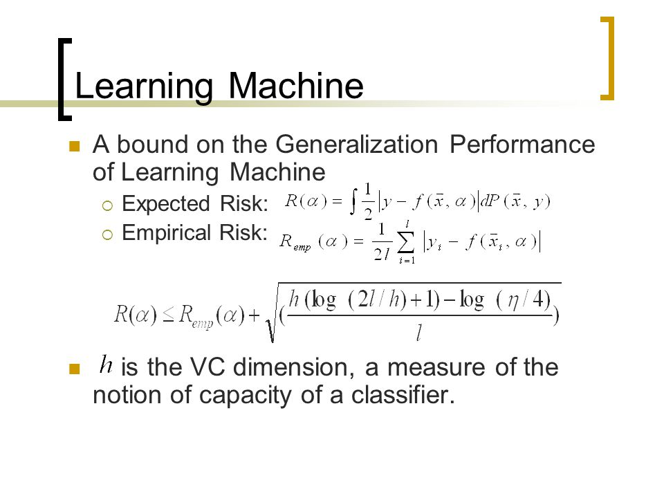 VC Dimension The VC dimension is a property of a set of functions, and can be defined for various classes of function.