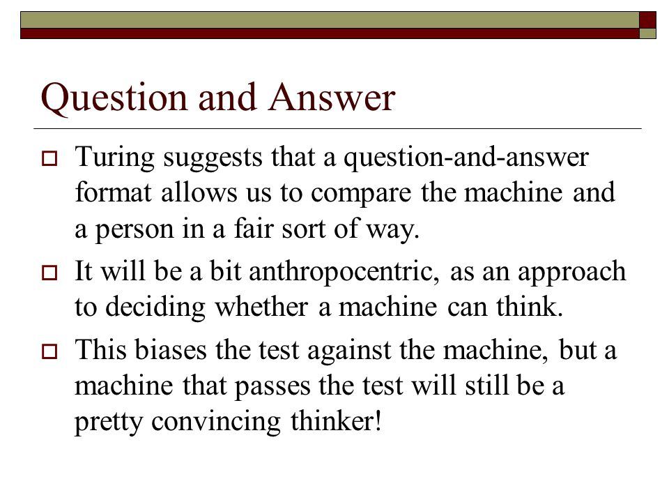 What sort of machine.For Descartes, the machine would have been a bit of clockwork.