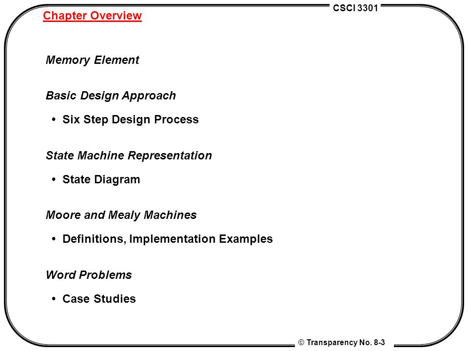 CSCI 3301 © Transparency No.8-24 Finite State Machine Word Problems Complex Counter A sync.