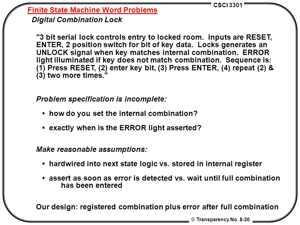 CSCI 3301 © Transparency No. 8-30 Finite State Machine Word Problems Digital Combination Lock