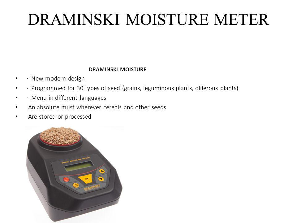 DRAMINSKI MOISTURE METER DRAMINSKI MOISTURE · New modern design · Programmed for 30 types of seed (grains, leguminous plants, oliferous plants) · Menu