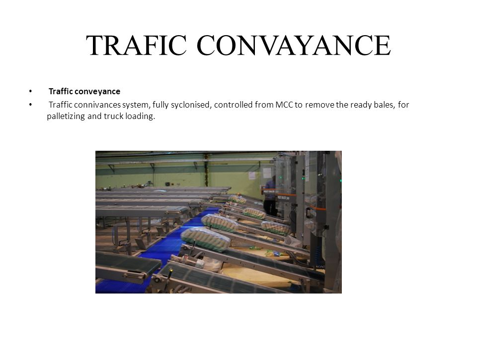 COMPRESSING CONVAYANCE Compressing conveyance Pressing conveyance, compresses the product, for easier baling, and final presentation of the ready bales