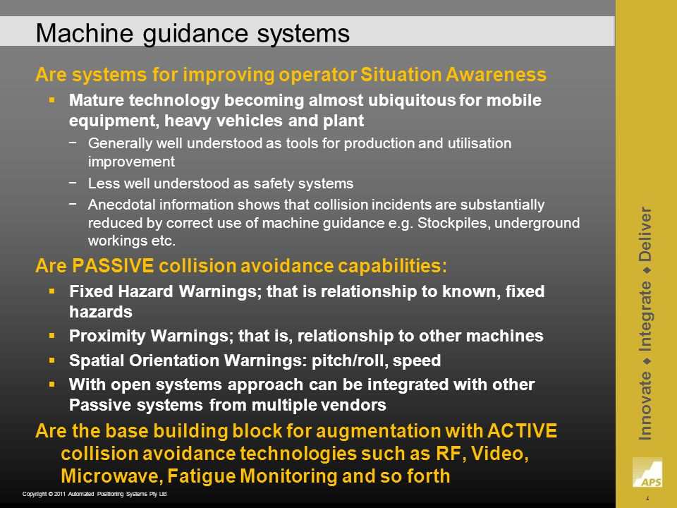 15 Innovate Integrate Deliver Copyright © 2011 Automated Positioning Systems Pty Ltd Machine Guidance - Proximity examples Dozers working on same bench