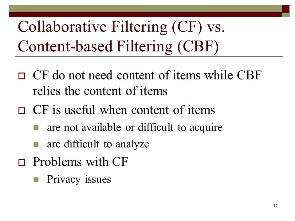 11 Collaborative Filtering (CF) vs.
