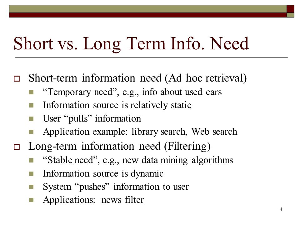 4 Short vs. Long Term Info.