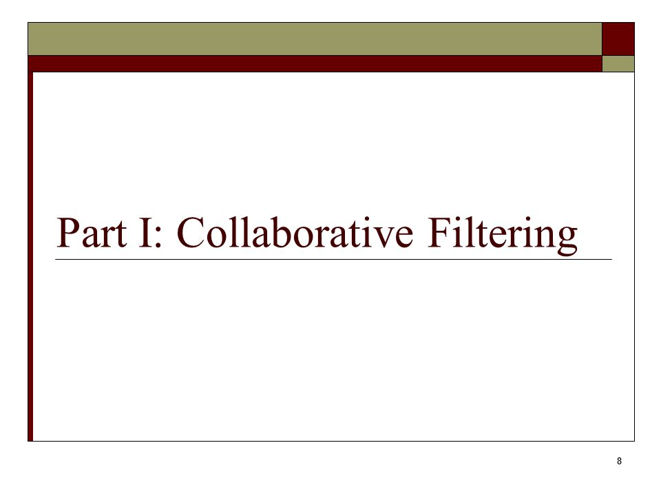 8 Part I: Collaborative Filtering